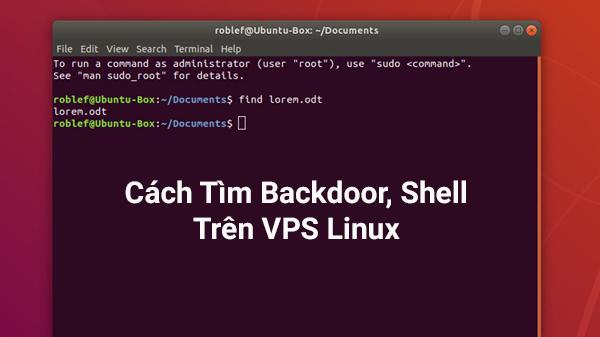 Cách Tìm Mã Độc Backdoor, Shell Trong VPS Linux Nhanh Chóng